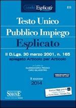Testo unico pubblico impiego esplicato. Il D.Lgs. 30 marzo 2011, n. 165 spiegato articolo per articolo