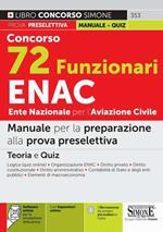 Concorso 72 funzionari ENAC Ente Nazionale per l'Aviazione Civile. Manuale per la preparazione alla prova preselettiva. Con espansione online. Con software di simulazione