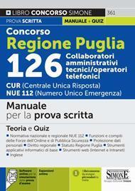 Concorso regione Puglia 126 collaboratori amministrativi tecnici/operatori telefonici. CUR (Centrale Unica Risposta) NUE 112 (Numero Unico Emergenza). Manuale per la prova scritta. Teoria e quiz. Con espansione online. Con software di simulazione