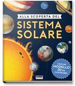 Alla scoperta del sistema solare. Ediz. a colori. Con gadget