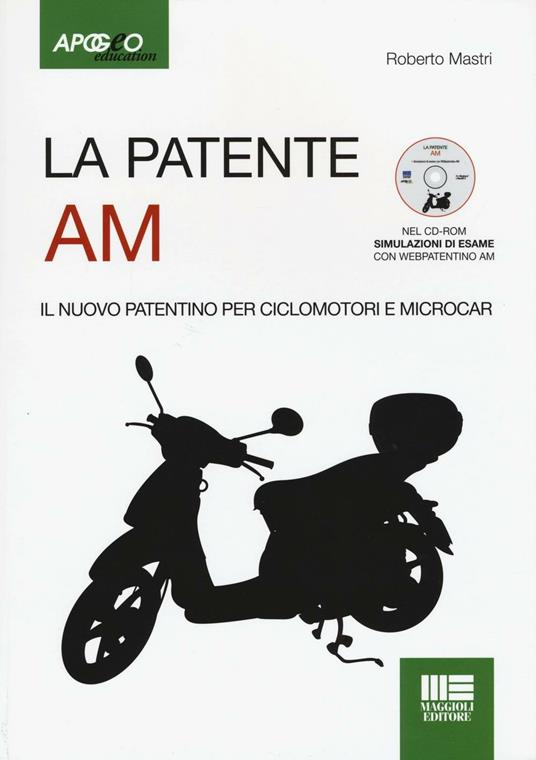 La patente AM. Il nuovo patentino per ciclomotori. Con CD-ROM - Roberto Mastri - copertina