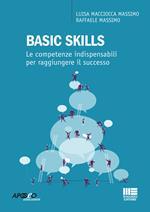Basic skills. Le competenze indispensabili per raggiungere il successo
