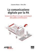 La comunicazione digitale per la PA. Scrivere testi efficaci in siti, app e social network della pubblica amministrazione