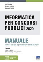 Informatica per concorsi pubblici 2020. Manuale teoria e test per la preparazione. Con Contenuto digitale per download e accesso on line: software di simulazione