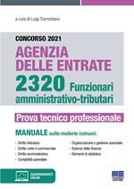 Concorso 2021 Agenzia delle Entrate. 2320 Funzionari amministrativo-tributari. Prova tecnico professionale. Con aggiornamenti online