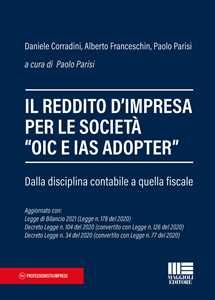 Il reddito d'impresa per le società «OIC e IAS ADOPTER». Dalla disciplina contabile a quella fiscale