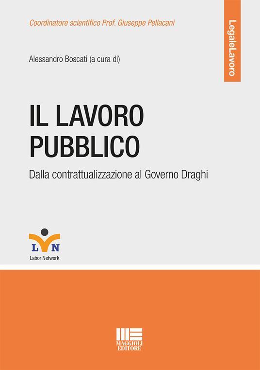 Il lavoro pubblico. Dalla contrattualizzazione al Governo Draghi - copertina