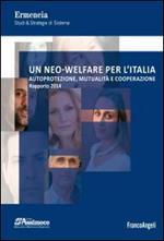 Un neo-welfare per l'Italia. Autoprotezione, mutualità e cooperazione. Rapporto 2014