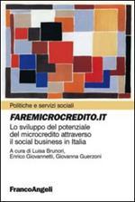 Faremicrocredito.it. Lo sviluppo del potenziale del microcredito attraverso il social business in Italia