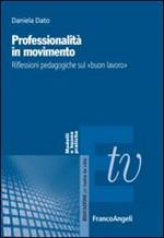 Professionalità in movimento. Riflessioni pedagogiche sul «buon lavoro»