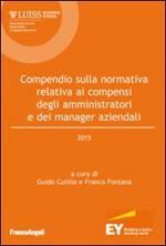 Compendio sulla normativa relativa ai compensi degli amministratori e dei manager aziendali 2015