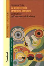La psicoterapia strategico-integrata. L'evoluzione dell'intervento clinico breve