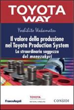 Il valore della produzione nel Toyota Production System. La straordinaria saggezza del monozukuri