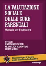 La valutazione sociale delle cure parentali. Manuale per l'operatore