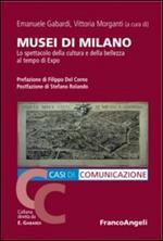 Musei di Milano. Lo spettacolo della cultura e della bellezza al tempo di Expo