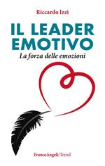 Il leader emotivo. La forza delle emozioni