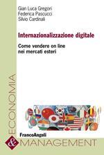 Internazionalizzazione digitale. Come vendere on line nei mercati esteri