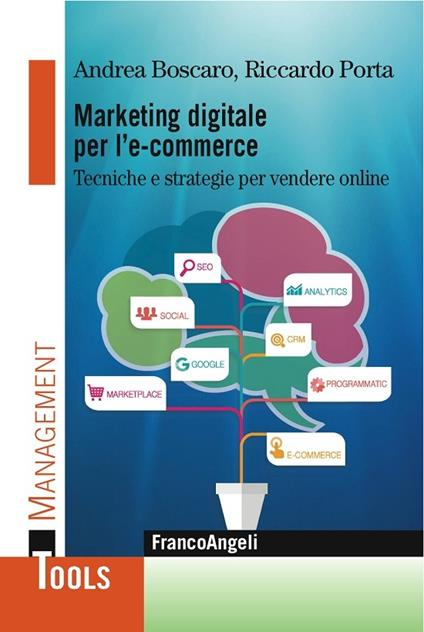Marketing digitale per l' e-commerce. Tecniche e strategie per vendere online - Andrea Boscaro,Riccardo Porta - ebook