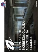 Sicurezza, qualità, accessibilità a scuola. XIV rapporto nazionale