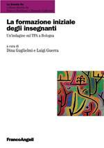 La formazione iniziale degli insegnanti. Un'indagine sul TFA a Bologna