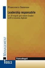 Leadership responsabile. Le 10 regole per essere leader nell'economia digitale