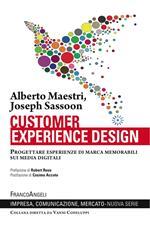 Customer experience design. Progettare esperienze di marca memorabili sui media digitali