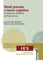 Menti precarie e lavoro cognitivo. Le professioni intellettuali nell'Italia del Sud