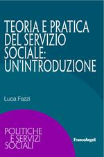 Teoria e pratica del servizio sociale: un'introduzione