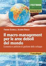 Il macro-mangement per le aree deboli del mondo. Economia e politiche di gestione dello sviluppo
