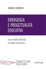 Emergenza e progettualità educativa. Da un modello allarmista al modello trasformativo