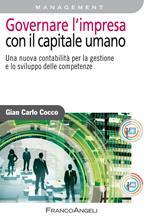 Governare l'impresa con il capitale umano. Una nuova contabilità per la gestione e lo sviluppo delle competenze