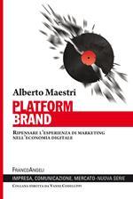 Platform brand. Ripensare l'esperienza di marketing nell'economia digitale