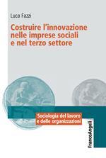 Costruire l'innovazione nelle imprese sociali e nel terzo settore