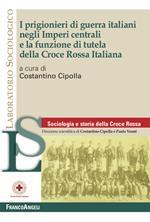 I prigionieri di guerra italiani negli Imperi centrali e la funzione di tutela della Croce Rossa Italiana