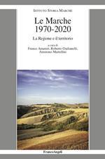 Le Marche 1970-2020. La Regione e il territorio