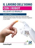 Il lavoro dell'uomo con i robot. Alleati o rivali?