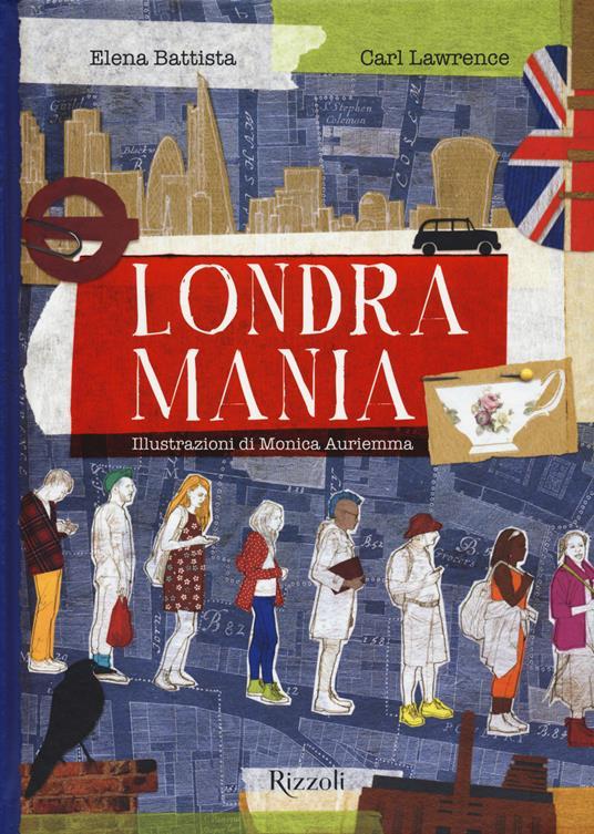 Londramania. Ediz. a colori - Elena Battista,Carl Lawrence - copertina