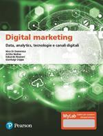 Digital marketing. Data, analytics, tecnologie e canali digitali. Ediz. MyLab. Con Contenuto digitale per download e accesso on line