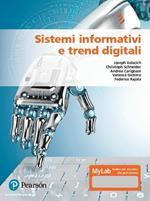 Sistemi informativi e trend digitali. Ediz. MyLab. Con aggiornamento online