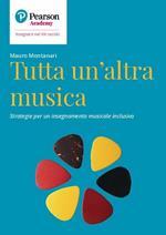 Tutta un'altra musica. Strategie per un insegnamento musicale inclusivo