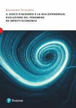 Il gioco d'azzardo e la sua dipendenza: evoluzione del fenomeno ed impatti economici