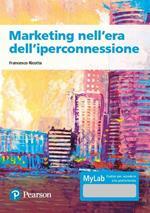 Marketing nell'era dell'iperconnessione. Ediz. MyLab. Con Contenuto digitale per accesso on line