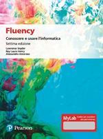 Fluency. Conoscere e usare l'informatica. Ediz. MyLab. Con Contenuto digitale per accesso on line