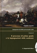 Spiegazioni di diritto processuale civile. Vol. 2: processo di primo grado e le impugnazioni delle sentenze, Il.