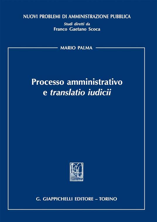 Processo amministrativo e «translatio iudicii» - Mario Palma - copertina