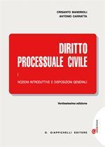 Diritto processuale civile. Con Contenuto digitale (fornito elettronicamente). Vol. 1: Nozioni introduttive e disposizioni generali.