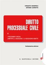 Diritto processuale civile. Con Contenuto digitale (fornito elettronicamente). Vol. 3: procedimenti speciali. L'arbitrato, la mediazione e la negoziazione assistita, I.