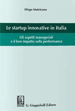Le startup innovative in Italia. Gli aspetti manageriali e il loro impatto sulla performance