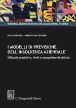 I modelli di previsione dell'insolvenza aziendale. Efficacia predittiva, limiti e prospettive di utilizzo