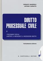 Diritto processuale civile. Vol. 3: procedimenti speciali. L'arbitrato, la mediazione e la negoziazione assistita, I.